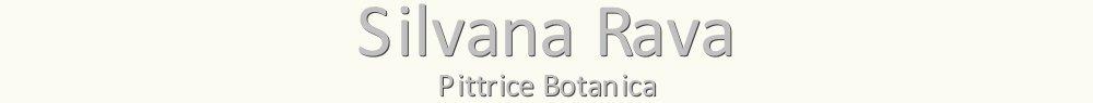 Silvana Rava – Pittrice Botanica